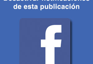 Desactivar notificaciones Facebook fran bravo gestion presencia internet social media redes sociales community manager blog blogs blogger villena alicante