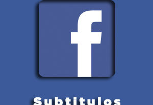 Subtitulos en videos Facebook - Fran Bravo Gestion de presencia en internet - Redes Sociales - Social Media - Community Manager - Blog - Blogs - Blogger - Villena - Alicante